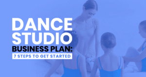 This is the feature image of this article about how to create a dance studio business plan.