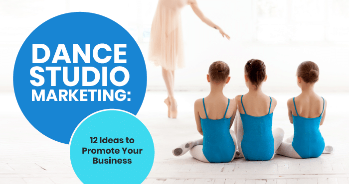This is the feature image for this post about dance studio marketing ideas.