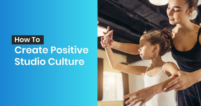 This is the feature image for this article about creating positive dance studio culture.